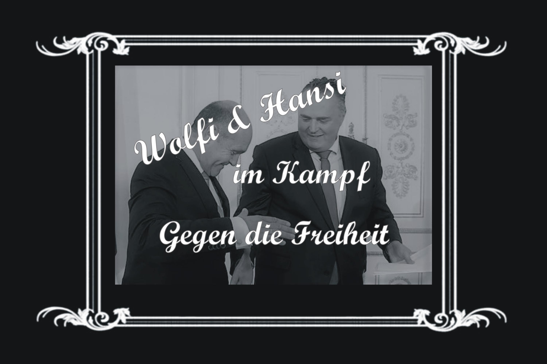 Wolfi und Hansi im Kampf gegen die Freiheit