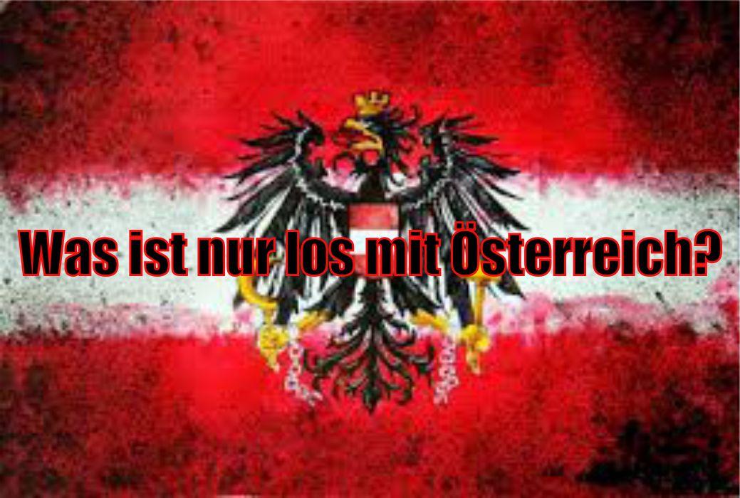 Was ist nur los mit Österreich?