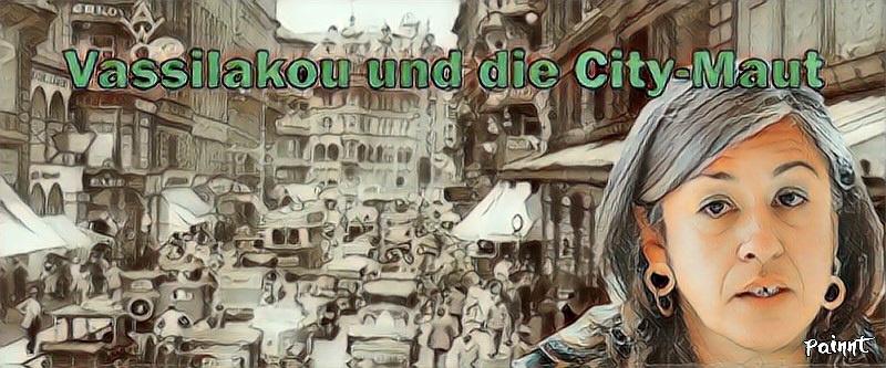 Frau Vassilakou und die CityMaut
