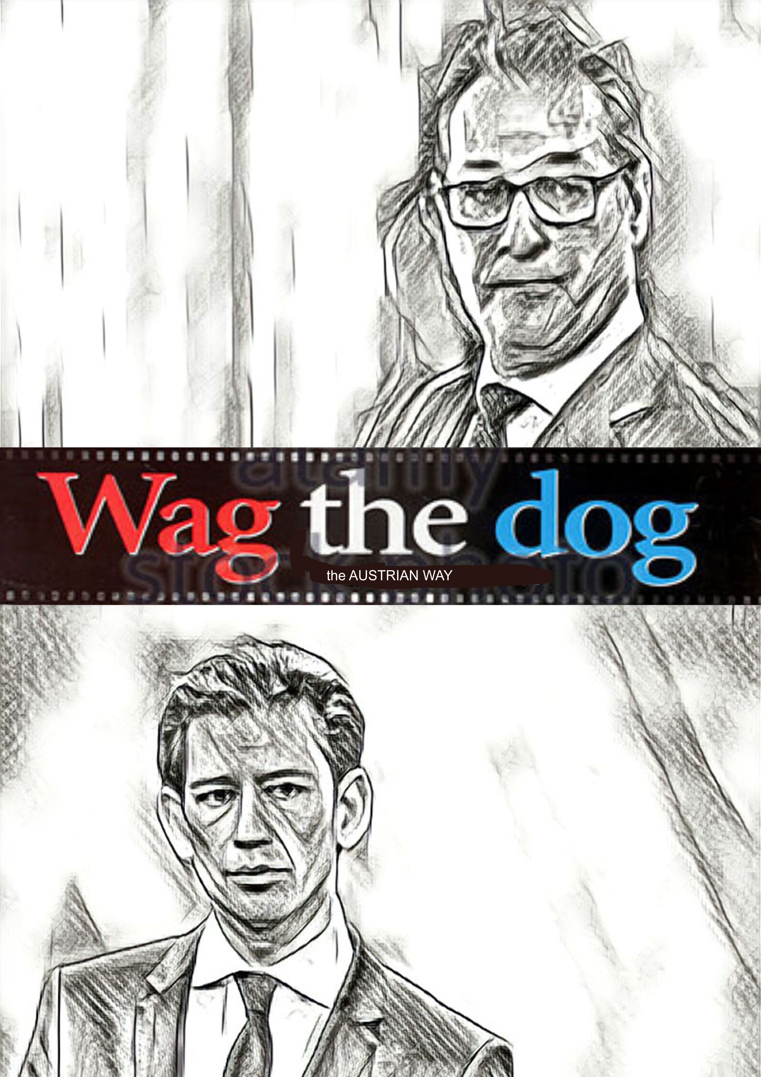 The Austrian Way of Wag The Dog