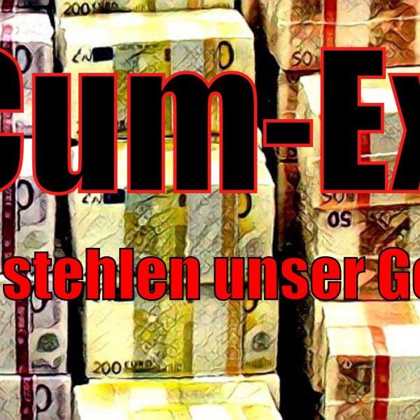 Cum-Ex – Sie stehlen unser Geld!