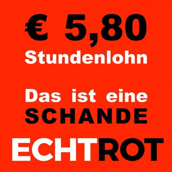 € 5,80 Stundenlohn