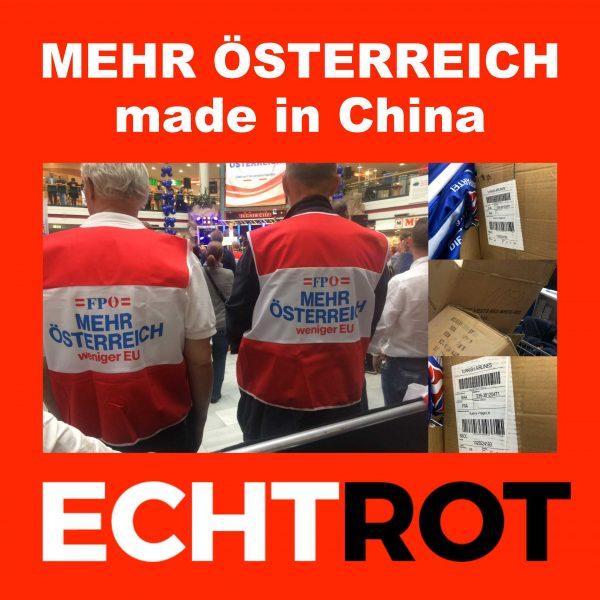 Mehr Österreich - Made in China!