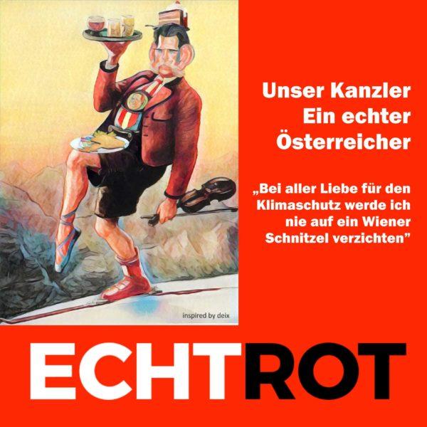 Unser Kanzler - ein echter Österreicher
