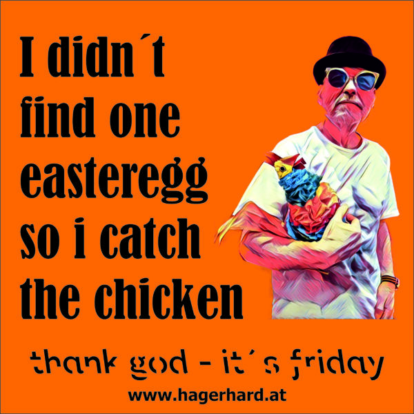 i didn´t find one easteregg, so i catch the chicken