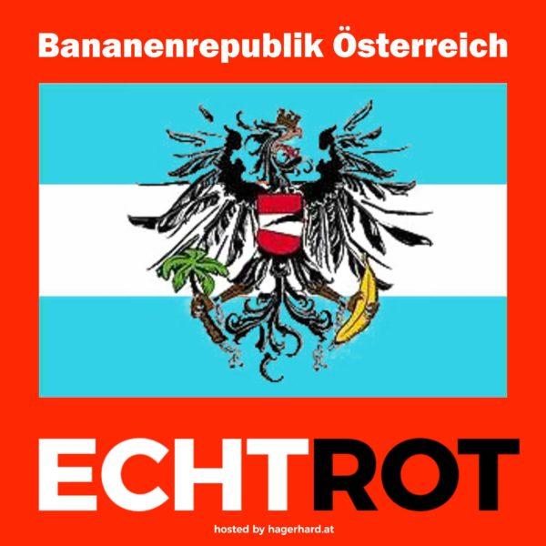 Die ganz normale Bananenrepublik Österreich