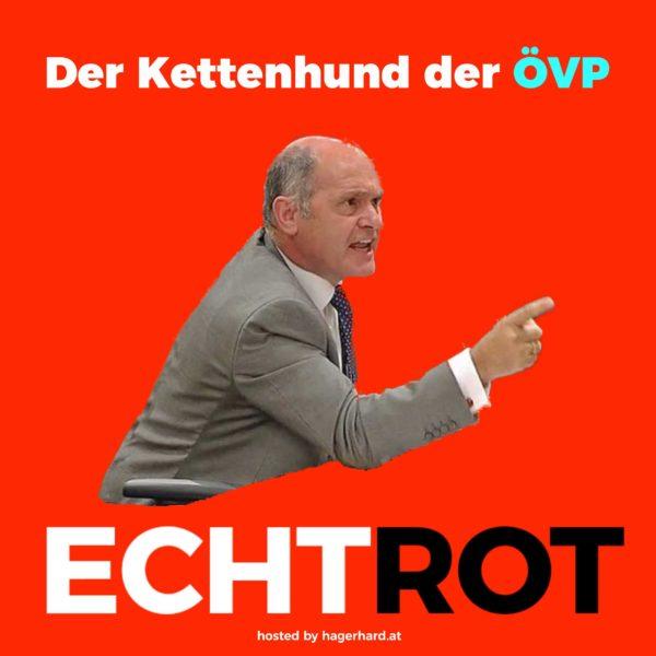 Der Kettenhund der ÖVP