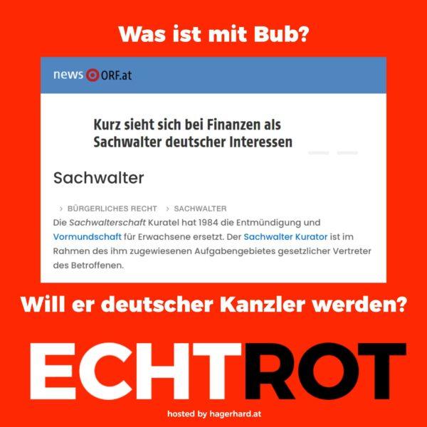 Was ist mit Bub? Will er deutscher Kanzler werden?