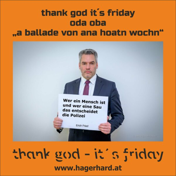 "thank god it´s friday – oda oba ""a ballade von ana hoatn wochn"""