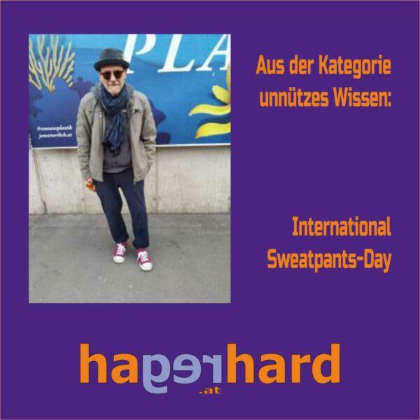 Aus der Kategorie unnützes Wissen - International Sweatpants Day